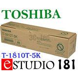 影印機碳粉 Toshiba 東芝 T-1810T-5K 原廠碳粉匣 e-STUDIO 181
