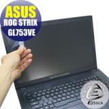 EZstick ASUS ROG STRIX GL753VE 系列專用 靜電式筆電LCD液晶螢幕貼