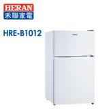 HERAN禾聯 100公升雙門冰箱(HRE-B1012)送拆箱定位