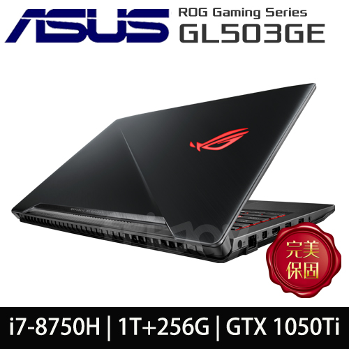 【ASUS華碩】GL503GE-0101B8750H/15.6吋FHD/i7-8750H/1TB+256GSSD/GTX1050Ti/8G/Win10 獨顯強悍效能電競筆電
