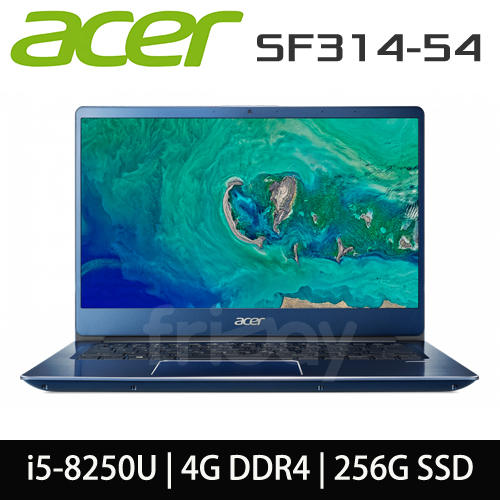 ACER 宏碁 SF314-54-55B0 i5-8250U/4GB DDR4/256G SSD/14吋FHD