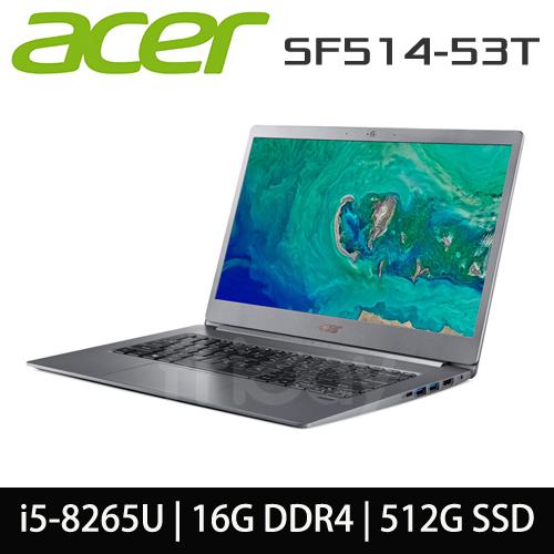 ACER 宏碁 SF514-53T-53YJ i5-8265/16G/512G SSD/14吋FHD