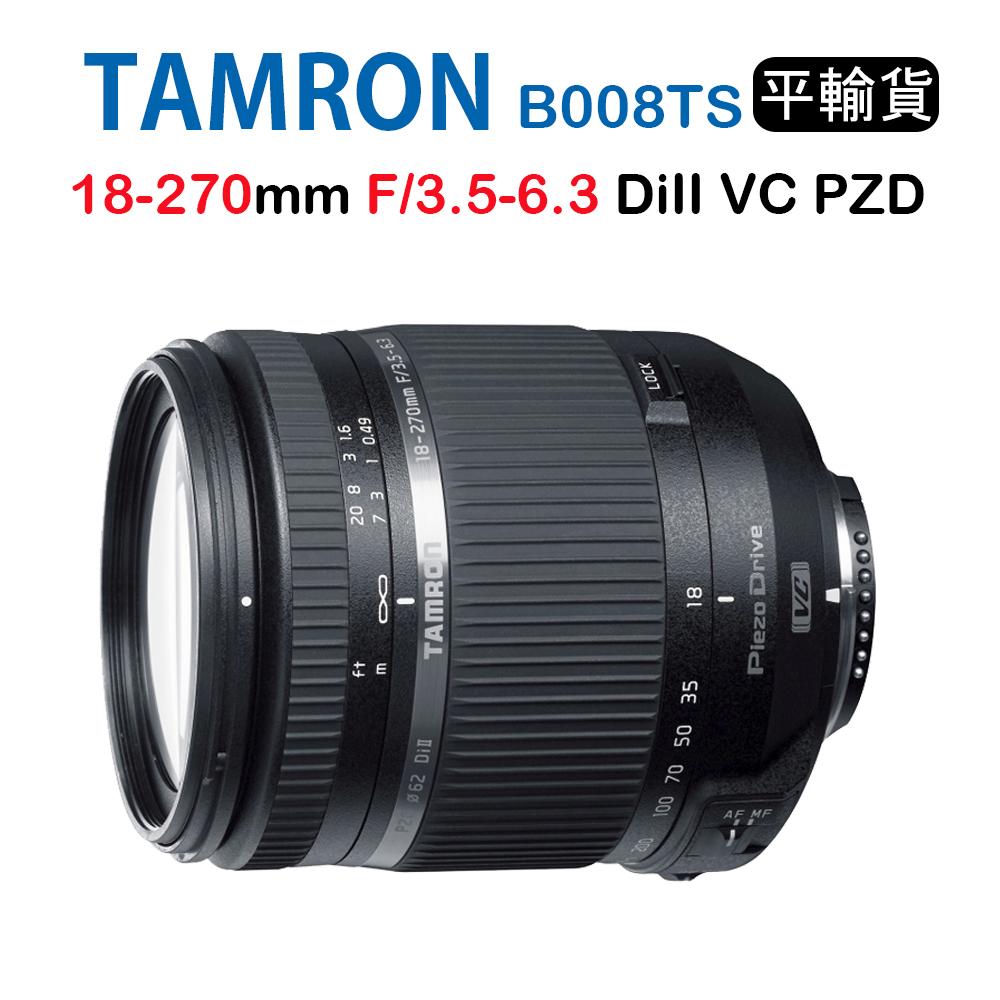 Tamron 18-270mm F3.5-6.3 DiII VC PZD B008TS 特別版 騰龍 (平行輸入 3年保固)